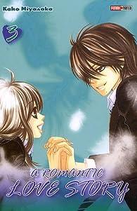 A romantic love story, tome 3  par Kaho Miyasaka