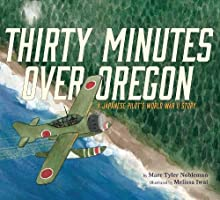 Thirty Minutes Over Oregon: A Japanese Pilot's World War II Story