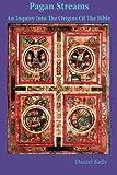Pagan Streams, Daniel M. Kelly, 147918036X