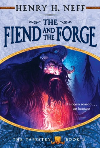The Fiend and the Forge: Book Three of The (Neff Series)