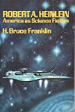 Robert A. Heinlein: America as Science Fiction
