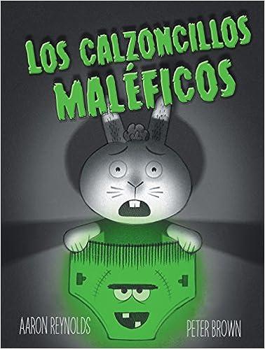 Los calzoncillos maleficos (Spanish Edition): Aaron Reynolds, Peter Brown: 9788491450870: Amazon.com: Books