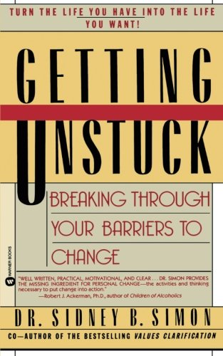 Getting Unstuck: Breaking Through Your Barriers to Change