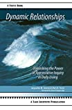 Dynamic Relationships: Unleashing the Power of Appreciative Inquiry in Daily Living (Focus Book)