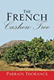 THE FRENCH CASHEW TREE