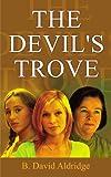 The Devil's Trove, B. David Aldge, 1420811355