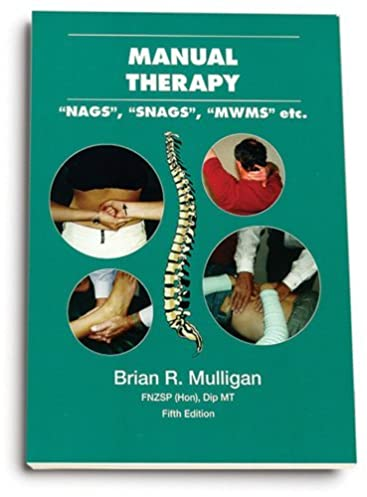 by brian r mulligan manual therapy nags snags mwms etc 5th rh amazon com mulligan manual therapy pdf mulligan manual therapy certification
