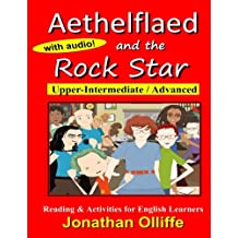Aethelflaed and the Rock Star: Reading & Activity Book for Learners of English (Aethelflaed Jones) (Volume 2)