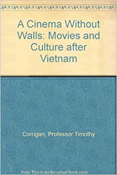 Book A Cinema Without Walls: Movies and Culture after Vietnam