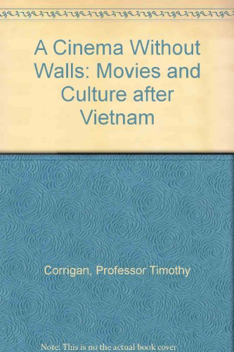A Cinema Without Walls: Movies and Culture after Vietnam by Brand: Rutgers University Press