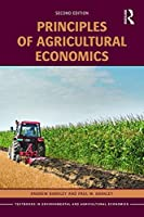 Principles of Agricultural Economics (Routledge Textbooks in Environmental and Agricultural Economics)