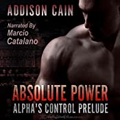 Absolute Power: Alpha's Control Prelude | Addison Cain