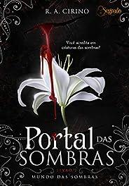 Portal das Sombras: (Nova Versão) (Mundo das Sombras Livro 1)