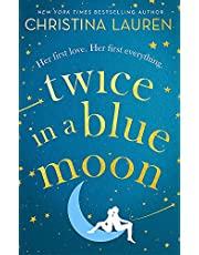 Lauren, C: Twice in a Blue Moon: a heart-wrenching story of a second chance at first love