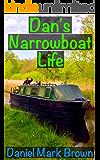 Dan's Narrowboat Life (The Narrowboat Lad Series Book 2)
