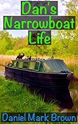 Dan's Narrowboat Life (The Narrowboat Lad Book 3)