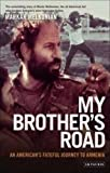 My Brother's Road: An American's Fateful Journey to