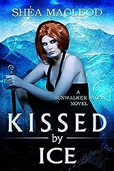 Kissed by Ice (Sunwalker Saga Book 5) (English Edition)