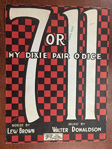 (SEVEN OR ELEVEN My DIxie Pair O'Dice (1923 Walter Donaldson SHEET MUSIC) excellent condition)