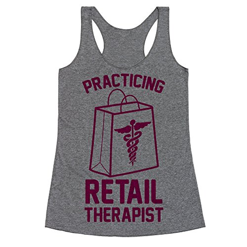 Practicing Retail Therapist Heathered Gray X-Small Womens Triblend Racerback Tank by LookHUMAN