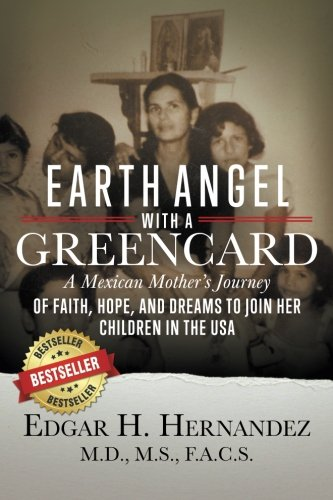 - Earth Angel with a Green Card: One Mexican Woman's Journey of Faith, Hope, and Dreams to Join her Children in the USA