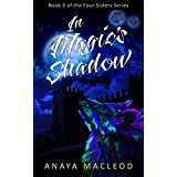 In Magic's Shadow: Book 2 of The Four Sisters Series
