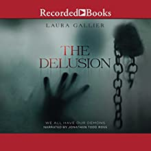 The Delusion: We All Have Our Demons Audiobook by Laura Gallier Narrated by Jonathan Todd Ross