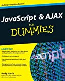 JavaScript and AJAX for Dummies, Andy Harris, 0470417994