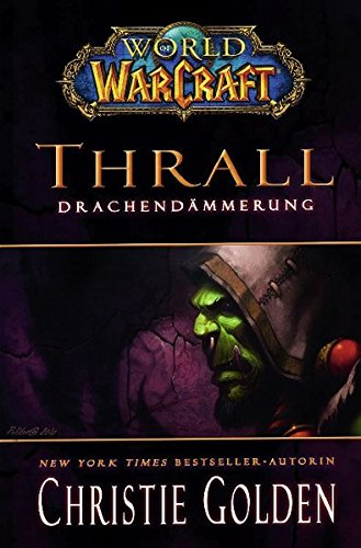 World of Warcraft: Thrall - Drachendämmerung