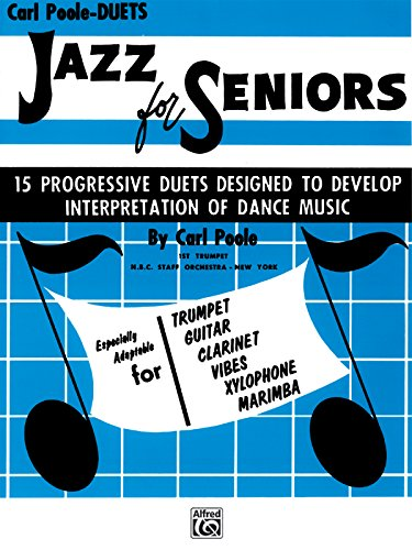Jazz For Seniors: 15 More Progressive Duets For Jazz-oriented Like Instruments