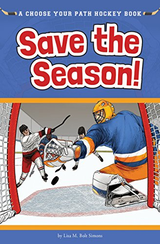 Save the Season: A Choose Your Path Hockey Book (Choose to Win)