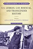 img - for Understanding and Teaching U.S. Lesbian, Gay, Bisexual, and Transgender History (The Harvey Goldberg Series for Understanding and Teaching History) book / textbook / text book