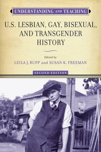 Understanding and Teaching U.S. Lesbian, Gay, Bisexual, and Transgender History (The Harvey Goldberg Series for Understanding and Teaching History)