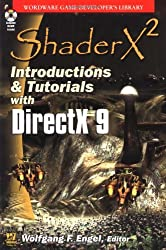 ShaderX2: Introduction & Tutorials with Directx 9 (Wordware Game Developer's Library)