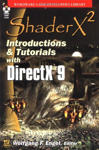 ShaderX2: Introduction & Tutorials with Directx 9 (Wordware Game Developer's Library) by Wordware Publishing, Inc.