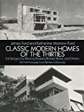 Classic Modern Homes of the 30s, James Ford and Katherine Morrow Ford, 0486259277