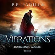 Vibrations: Harmonic Magic Book 1 | P.E. Padilla