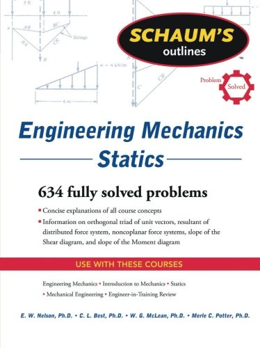 Schaum's Outline of Engineering Mechanics: Statics (Schaum's Outlines) [E. W. Nelson - Charles L. Best - William G. McLean - Merle Potter] (Tapa Blanda)