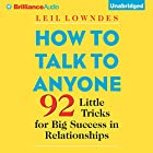How to Talk to Anyone: 92 Little Tricks for Big Success in Relationships  | Livre audio Auteur(s) : Leil Lowndes Narrateur(s) : Joyce Bean, Leil Lowndes