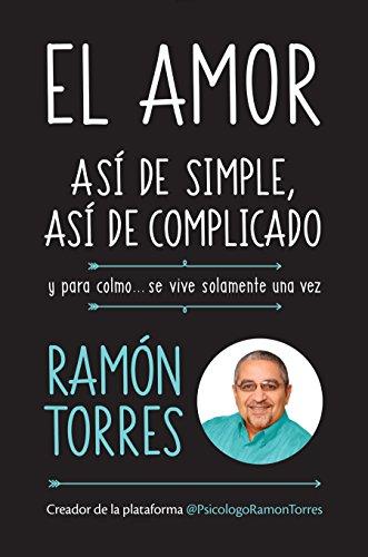 El Amor, Así de Simple, Así de Complicado: Y Para Colmo, Solo Se Vive Una Vez / Love, Just That Easy, Just That Complicated