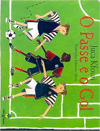 O Passe E O Gol (Em Portuguese do Brasil): Juca Kfouri: 9788588161146: Amazon.com: Books