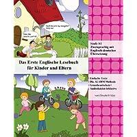 Das Erste Englische Lesebuch fur Kinder und Eltern: Stufe A1 Zweisprachig mit Englisch-deutscher UEbersetzung