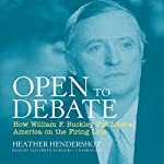 Open to Debate: How William F. Buckley Put Liberal America on the Firing Line | Heather Hendershot