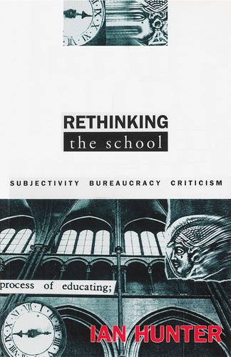 Rethinking the School: Subjectivity, Bureaucracy, Criticism (Questions in Cultural Studies)