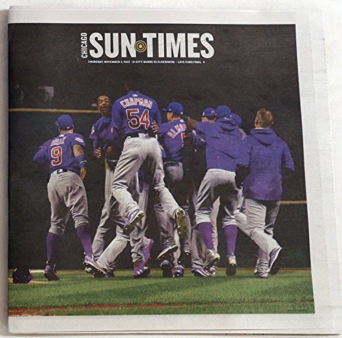 Chicago CUBS Win World Series Champions Chicago Sun Times Newspaper 11/3/16