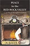 Peace in the Red Rock Valley, James E. Gilmer, 059518071X