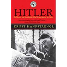 Hitler: The Memoir of the Nazi Insider Who Turned Against the Fuhrer