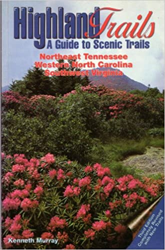 Highland Trails: A Guide To Scenic Trails In Northeast Tennessee, Western North Carolina, And Southw Free Download