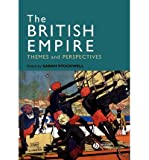 The British Empire: Themes and Perspectives THE BRITISH EMPIRE: THEMES AND PERSPECTIVES BY Stockwell, Sarah( Author ) on Feb-05-2008 Paperback