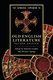 This Companion has been thoroughly revised to take account of recent scholarship and to provide a clear and accessible introduction for those encountering Old English literature for the first time. Including seventeen essays by distinguished scholars...